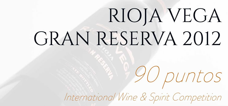 Rioja Vega Gran Reserva 2012, 90 puntos International Wine & Spirit Competition